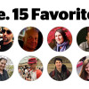 15 People. 15 Favorite Things.